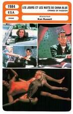 FICHE CINEMA : LES JOURS ET LES NUITS DE CHINA BLUE - Turner,Davison,Russell1984