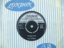 NEIL DIAMOND YOU GOT TO ME / SOMEDAY BABY london 10111 N/M....45rpm pop / single