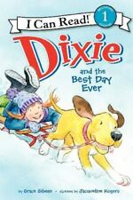 Dixie and the Best Day Ever (I Can Read Level 1) NEW Paperback Scholastic