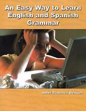 An Easy Way to Learn English and Spanish Grammar - Amel Sanchez Benítez (2003)
