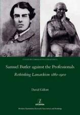 Samuel Butler Against the Professionals by David Gillott (author)