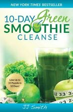 10 Day Green Smoothie Cleanse: Lose Up to 15 Pounds in 10 Days! by JJ Smith