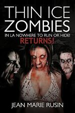 Thin Ice Zombies in la Nowhere to Run or Hide! by Jean Marie Rusin (2011,...