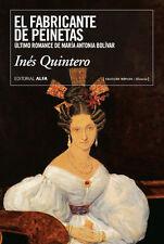 El Fabricante de Peinetas: Ultimo Romance de Maria Antonia Bolivar (Spanish)