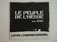 LE PEUPLE DE L'HERBE feat. JC001 : LISTEN (CHIENNE2GUERRE) ♦ CD Single Promo ♦