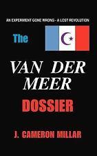 The Van Der Meer Dossier: By J. Cameron, Millar