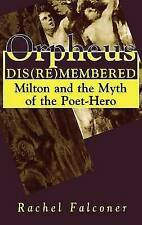 Orpheus Dis(re)membered: Milton and the Myth of the Poet-Hero-ExLibrary