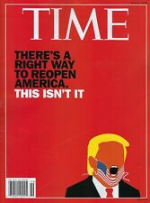Time Magazine May 25, 2020  There's a Right way to Reopen America