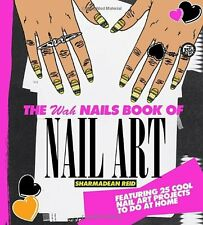 The WAH Nails Book of Nail Art: Featuring 25 cool nail art projects to do at h,