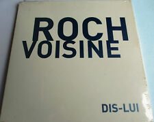 "ROCH VOISINE - CD SINGLE PROMO ""DIS-LUI"" - NEUF SOUS BLISTER"