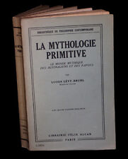 [SOCIOLOGIE ANTHROPOLOGIE ETHNOGRAPHIE] LEVY-BRUHL - La Mythologie primitive.