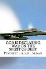 God Wants to Make You Rich: God Is Declaring War on the Spirit of Debt : The...