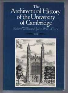 Architecture: Willis; Architectural History of University of Cambridge Vol. III