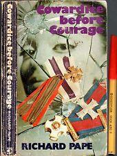RareWW2: Rare COWARDICE BEFORE COURAGE Richard Pape 252 page WW2-  Special,True