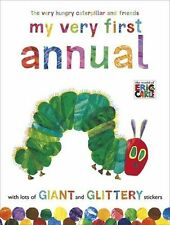 The Very Hungry Caterpillar and Friends: My Very First Annual By Eric Carle
