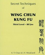 Secret Techniques of Wing Chun Kung Fu: vol.3-K.T. Chao, J.E. Weakland