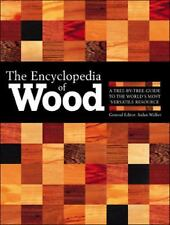 The Encyclopedia Of Wood: A Tree-By-Tree Guide To The World's Most Versatile Res