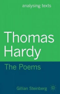 Thomas Hardy: The Poems (Analysing Texts) by Steinberg, Gillian