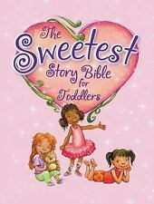 Sweetest Story Bible for Toddlers by Diane Stortz (2014, Board Book)