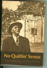 New listing  NO QUITTIN' SENSE By Charley C. White & Ada Morehead Holland - Hardcover *VG+*