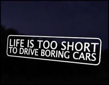 Life Short Boring Cars Car Decal Sticker Mini Mazda Nissan Subaru Porsche Ford
