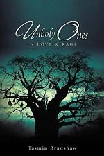 Unholy Ones : In Love and Rage by Tasmin Bradshaw (2012, Paperback)