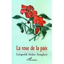 La rose de la paix trad. de l'anglais par Léopold Sédar Senghor Neuf Livre