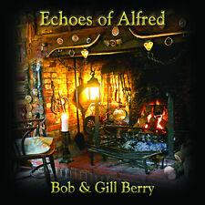 Echoes of Alfred. Latest album by Bob & Gill Berry. Wildgoose records.