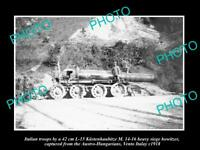 OLD LARGE HISTORIC PHOTO VENTO ITALY TROOPS CAPTURED KUSTENHAUBITZE GUN c1918