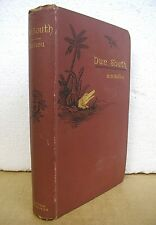 Due South or Cuba Past and Present by Maturin M. Ballou 1888 Fourth Edition