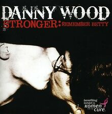 Stronger: Remember Betty - Danny Wood (2013, CD NIEUW)