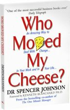 Who Moved My Cheese?: An A-Mazing Way to Deal with Change in Your Work and in Y