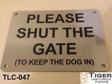 PLEASE SHUT THE GATE (TO KEEP DOG IN) SIGN - SILVER/BLACK 20CM X 14CM - TLC-047