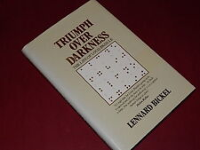 TRIUMPH OVER DARKNESS - THE LIFE OF LOUIS BRAILLE by Lennard Bickel