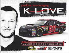 "2013 MICHAEL MCDOWELL ""K LOVE"" #98 NASCAR SPRINT CUP SERIES POSTCARD"