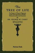 Tree of Life : An Expose of Physical Regenesis: By Carey, George W.