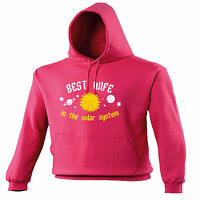BEST WIFE IN THE SOLAR SYSTEM HOODIE hoody family funny birthday gift 123t