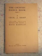 The Country Dance Book Part 1 by Cecil Sharp. Second Edition 1934 (M)