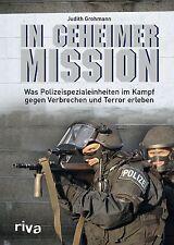 Buch In geheimer Mission Was Polizeispezialeinheiten im Kampf Judith Grohmann