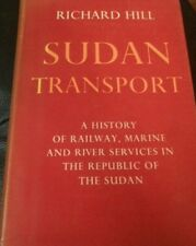 Sudan Transport. A history of railway, marine and river services in the Republic