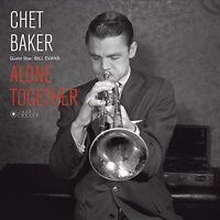 Chet Baker - Guest Star: Bill Evans - Alone Together [New Vinyl] Gatefold LP Jac