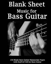 Blank Sheet Music for Bass Guitar: Bass Guitar Tablature Manuscript Paper, 100 Blank Manuscript Music Pages with Staff and Tab Lines, for Musicians Gifts and Bass Players by Blank Sheet Music for Bass Guitar (Paperback / softback, 2016)