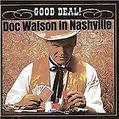 Doc Watson - Good Deal ( In Nashville, 2005)