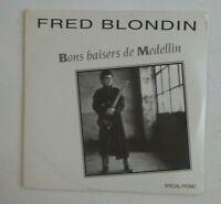 FRED BLONDIN : BONS BAISERS DE MEDELLIN ♦ CD Single NEUF / NEW ♦
