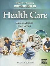 Introduction to Health Care, Paperback by Mitchell, Dakota, Haroun, Lee 4th Edit