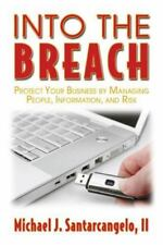 Into The Breach; Protect Your Business by Managing People, Michael Santarcangel