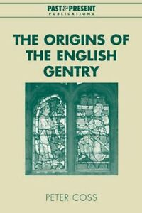 The Origins of the English Gentry by Peter Coss (Paperback, 2005)