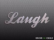 LAUGH -- Metal Inspirational Wall Art Home Decor Family Love Word Plasma Cutout