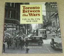 Toronto Between the Wars: Life in the City 1919-1939 Ontario History
