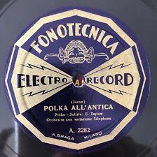 "RARE 78RPM 10"" FONOTECNICA POLKA ALL'ANTICA/I PATTINATORI E. TAYLOW XILOPHONE"